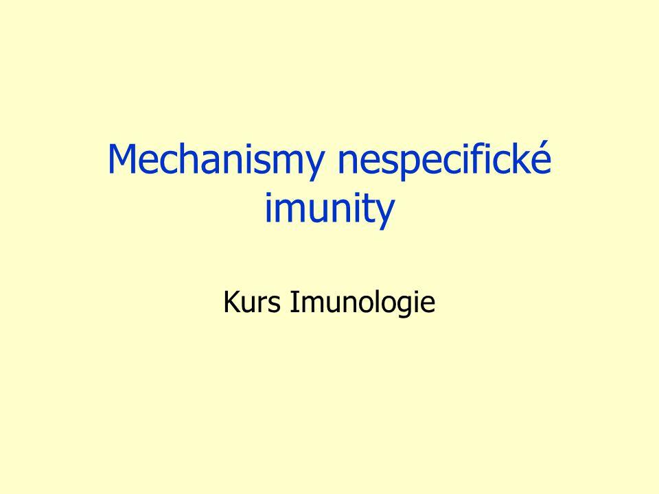Nespecifická imunita vývojově starší působí velmi rychle reakce je stále stejná, umožňuje adaptaci mikrobů