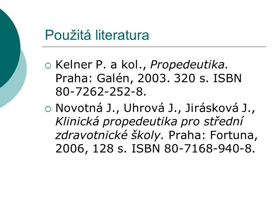 Použitá literatura  Kelner P.a kol., Propedeutika.