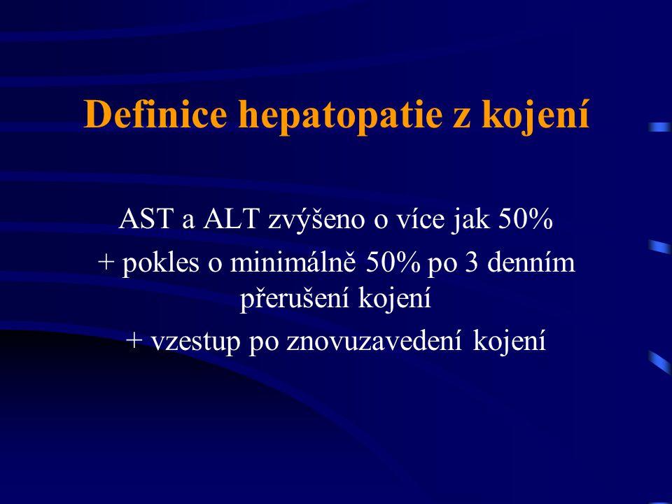 Definice hepatopatie z kojení AST a ALT zvýšeno o více jak 50% + pokles o minimálně 50% po 3 denním přerušení kojení + vzestup po znovuzavedení kojení