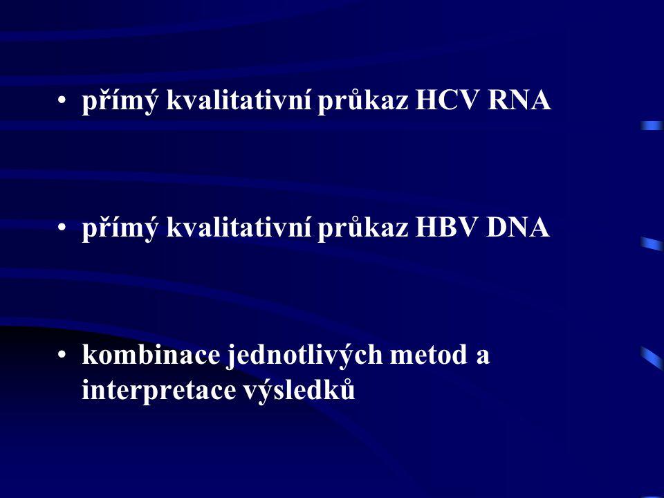 přímý kvalitativní průkaz HCV RNA přímý kvalitativní průkaz HBV DNA kombinace jednotlivých metod a interpretace výsledků