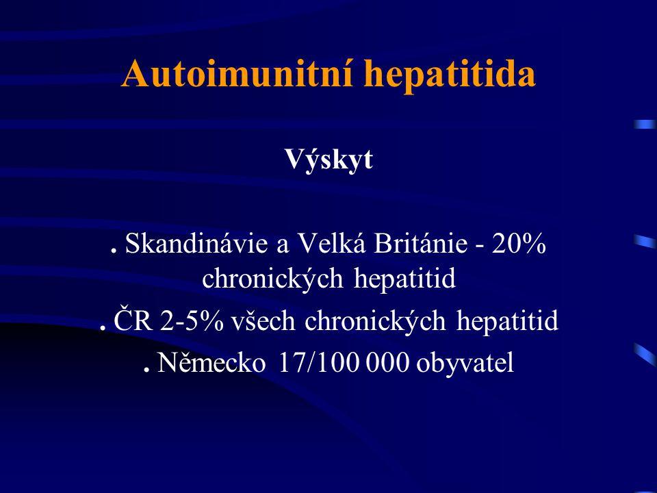 Autoimunitní hepatitida Výskyt. Skandinávie a Velká Británie - 20% chronických hepatitid. ČR 2-5% všech chronických hepatitid. Německo 17/100 000 obyv
