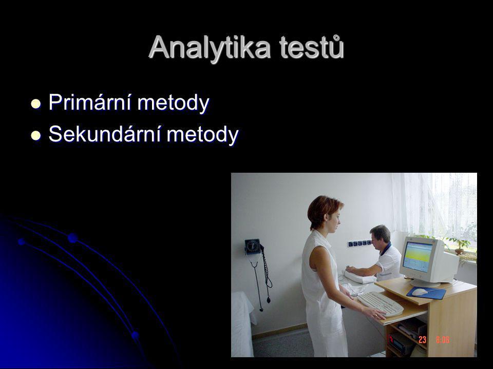 Analytika testů Primární metody Primární metody Sekundární metody Sekundární metody