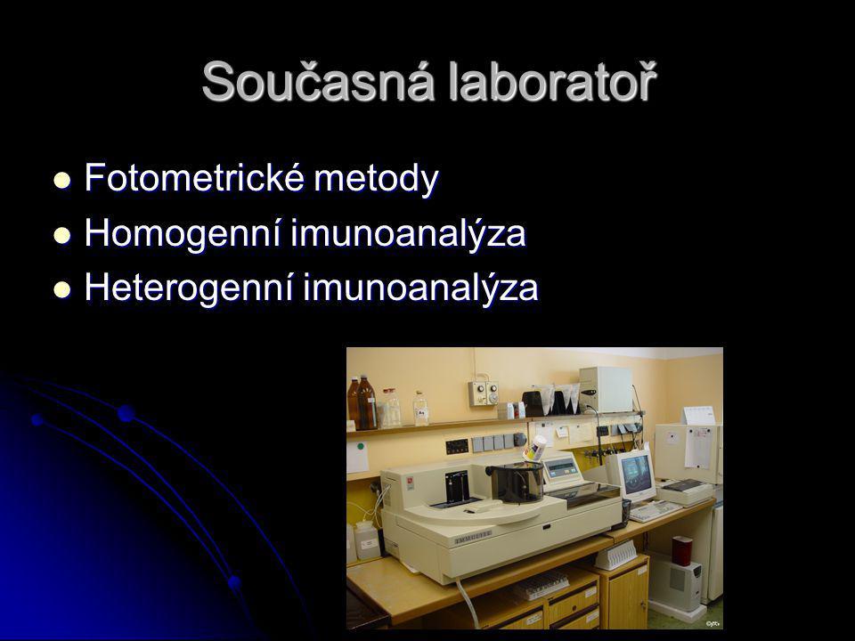 Současná laboratoř Fotometrické metody Fotometrické metody Homogenní imunoanalýza Homogenní imunoanalýza Heterogenní imunoanalýza Heterogenní imunoana