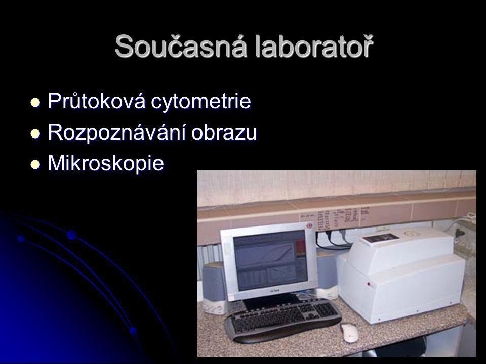 Současná laboratoř Průtoková cytometrie Průtoková cytometrie Rozpoznávání obrazu Rozpoznávání obrazu Mikroskopie Mikroskopie