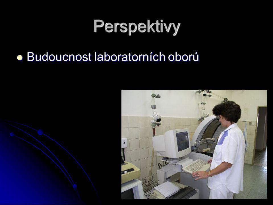 Perspektivy Budoucnost laboratorních oborů Budoucnost laboratorních oborů