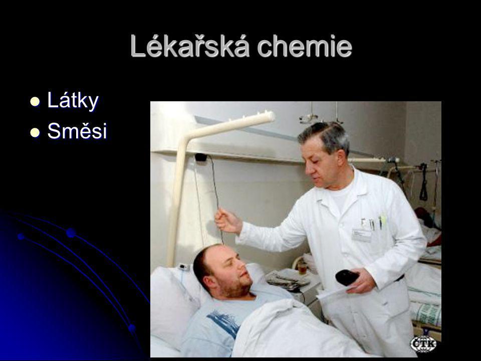 Lékařská chemie Látky Látky Směsi Směsi