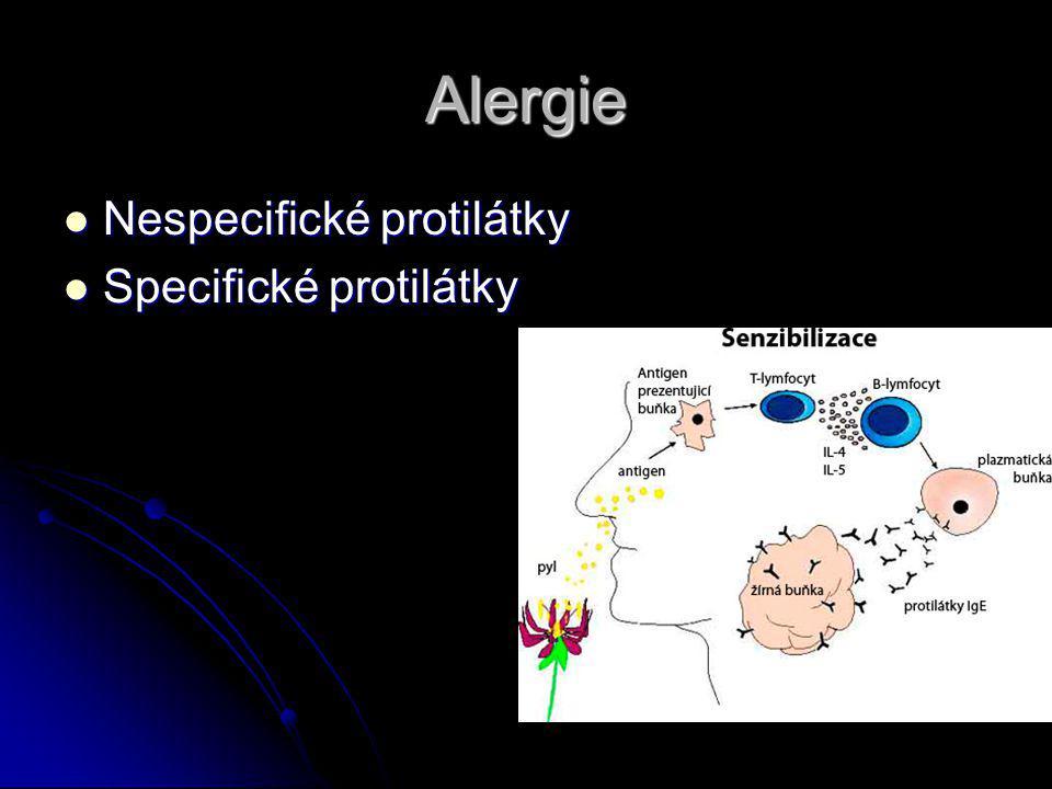 Alergie Nespecifické protilátky Nespecifické protilátky Specifické protilátky Specifické protilátky