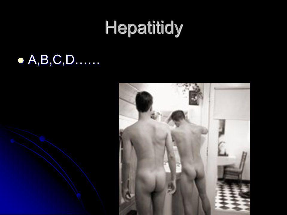 Hepatitidy A,B,C,D…… A,B,C,D……