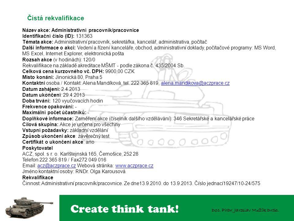 Create think tank! Doc. PhDr. Jaroslav Mužík DrSc. Název akce: Administrativní pracovník/pracovnice Identifikační číslo (ID): 131363 Témata akce: Admi