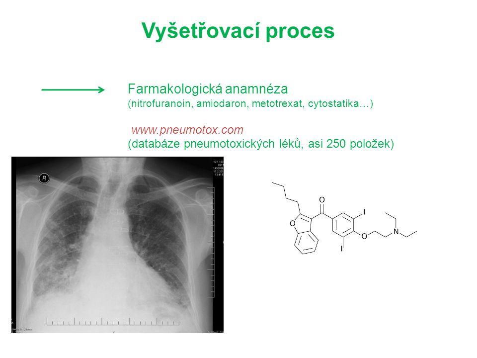 Farmakologická anamnéza (nitrofuranoin, amiodaron, metotrexat, cytostatika…) www.pneumotox.com (databáze pneumotoxických léků, asi 250 položek) Vyšetř