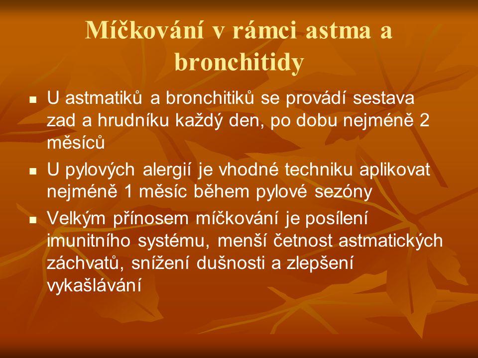 Míčkování v rámci astma a bronchitidy U astmatiků a bronchitiků se provádí sestava zad a hrudníku každý den, po dobu nejméně 2 měsíců U pylových alerg