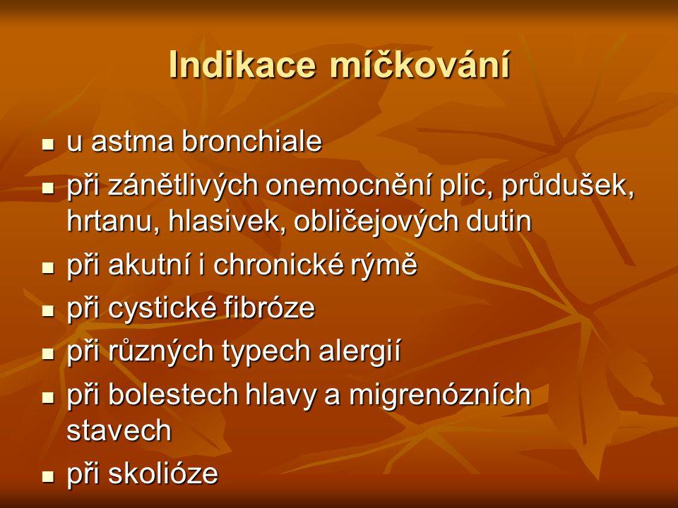 Indikace míčkování u astma bronchiale u astma bronchiale při zánětlivých onemocnění plic, průdušek, hrtanu, hlasivek, obličejových dutin při zánětlivý