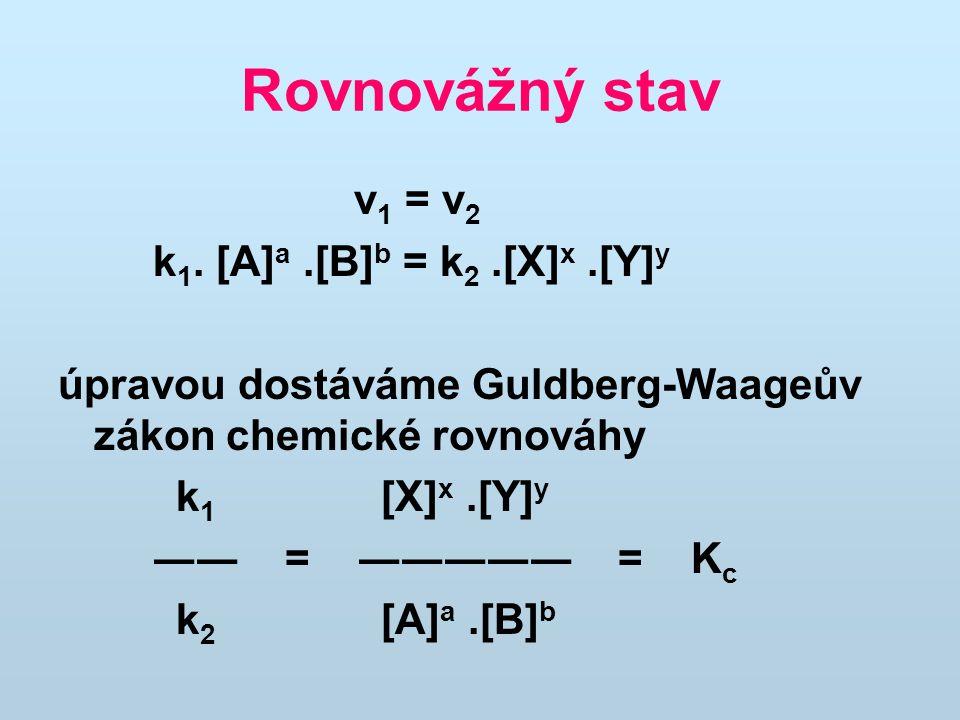 Rovnovážný stav v 1 = v 2 k 1.