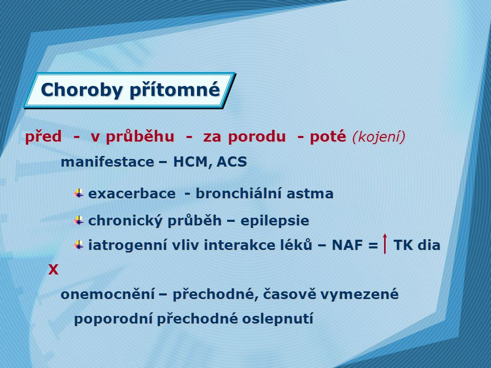 Přidružené choroby a jejich farmakoterapie v těhotenství Jarmila Drábková FN Motol, Praha Jarmila Drábková FN Motol, Praha
