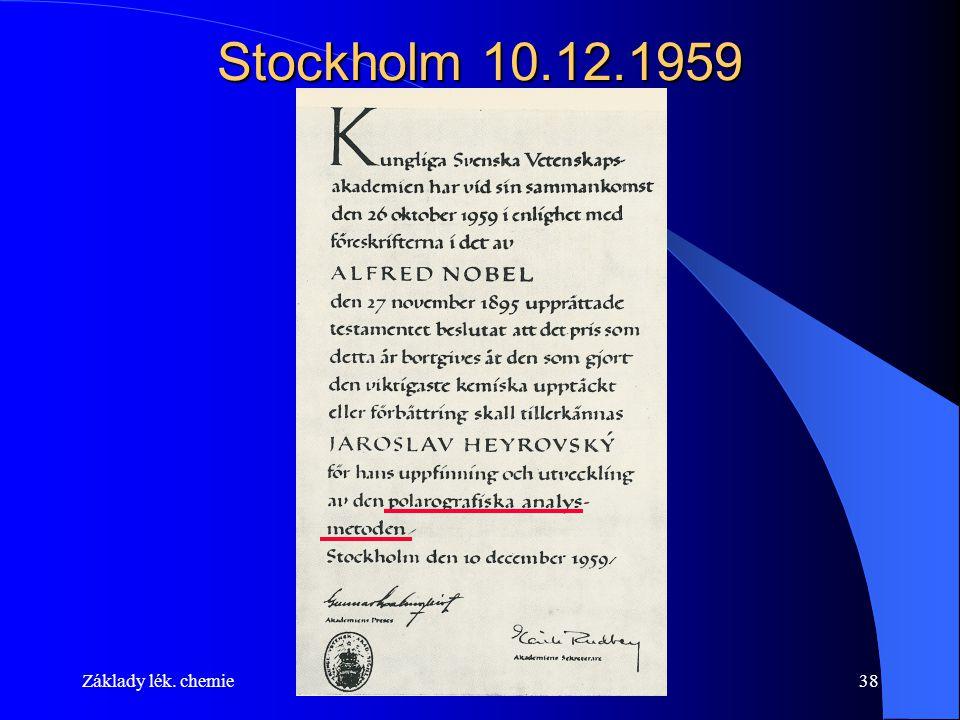 Základy lék. chemieFyz. Chem. 2014/201538 Stockholm 10.12.1959