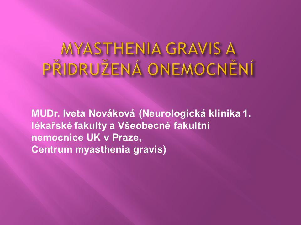 MUDr. Iveta Nováková (Neurologická klinika 1. lékařské fakulty a Všeobecné fakultní nemocnice UK v Praze, Centrum myasthenia gravis)