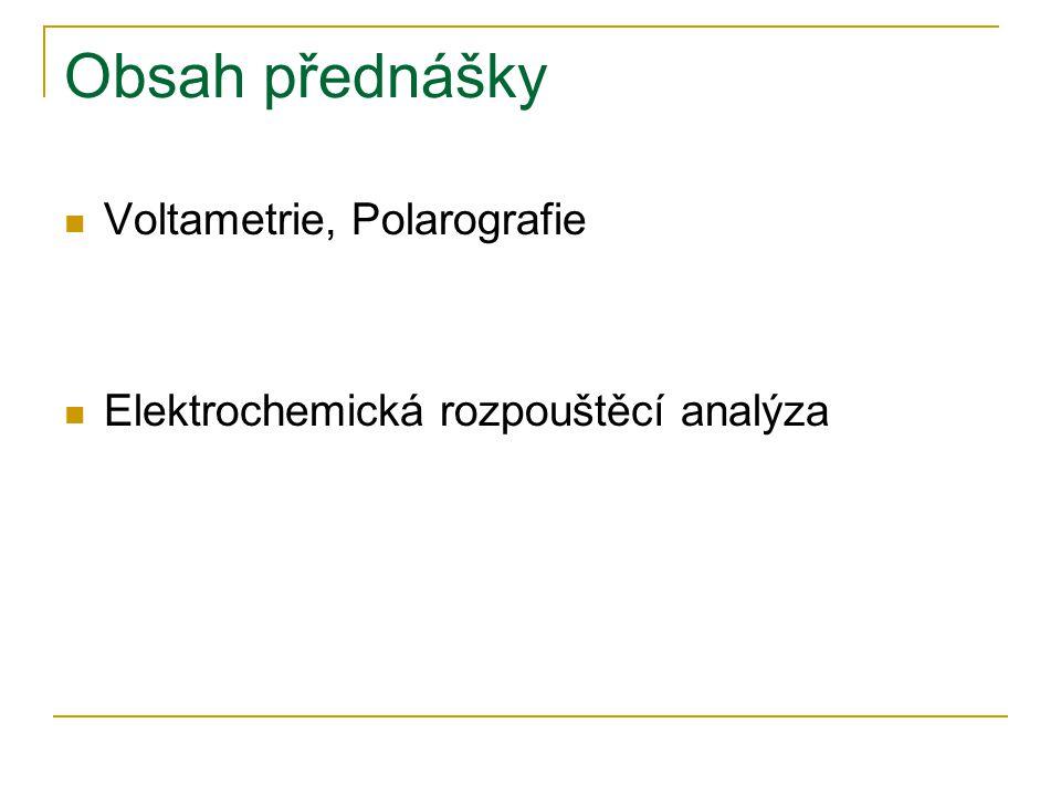 Voltametrie Ilkovičova rovnice – pro polarografii (kapající Hg elektroda) I – okamžitý proud D – difúzní koeficient ox.
