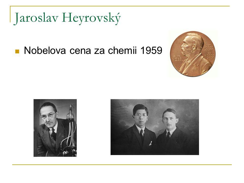 Jaroslav Heyrovský Nobelova cena za chemii 1959