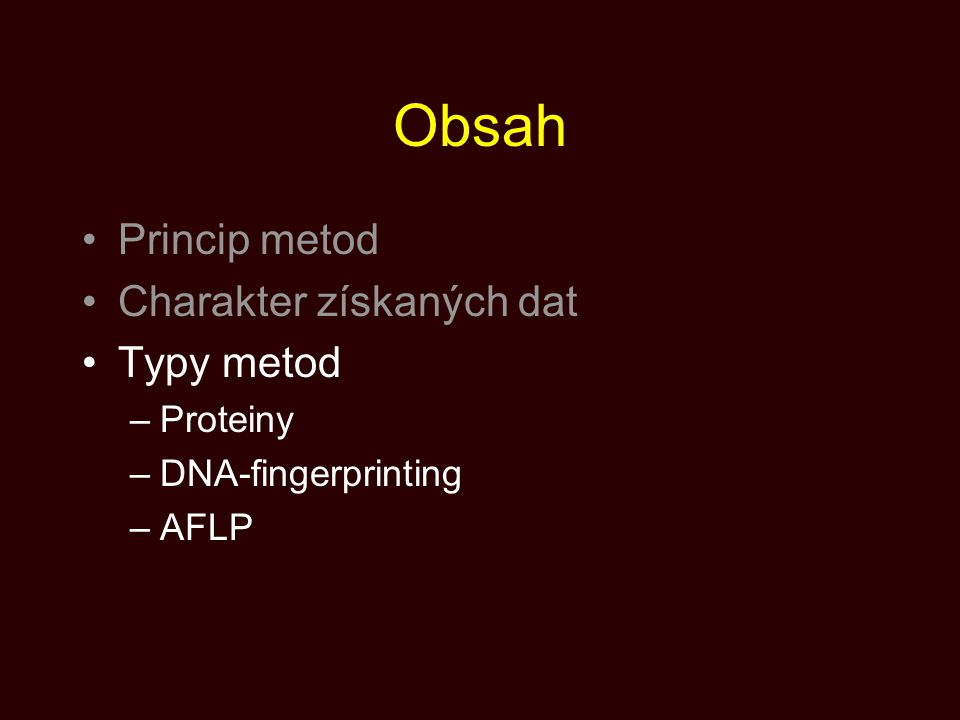 RFLP Nastříhání DNA pomocí restrikčních endonukleáz Velké množství endonukleáz, možno použít i jejich kombinace Problémy s přílišnou komplexitou vzorů –Snížení komplexity výchozí DNA –Kvalita separace fragmentů –Specifičnost detekce zón