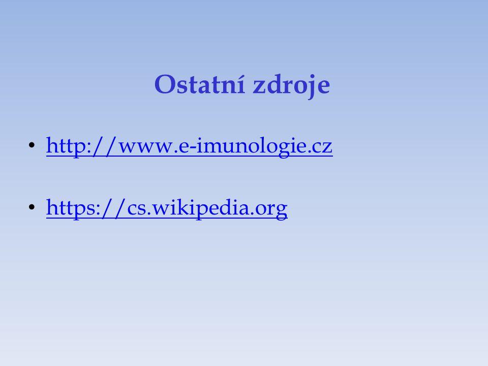 Ostatní zdroje http://www.e-imunologie.cz https://cs.wikipedia.org