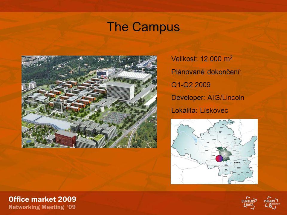 The Campus Velikost: 12 000 m 2 Plánované dokončení: Q1-Q2 2009 Developer: AIG/Lincoln Lokalita: Lískovec