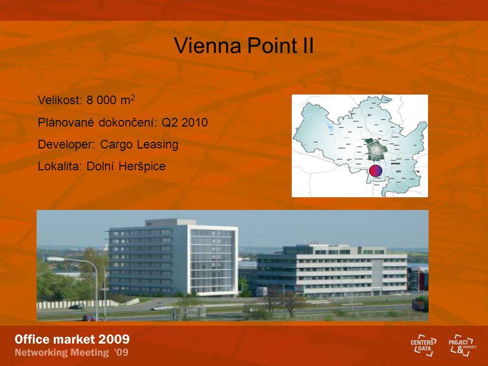 Vienna Point II Velikost: 8 000 m 2 Plánované dokončení: Q2 2010 Developer: Cargo Leasing Lokalita: Dolní Heršpice