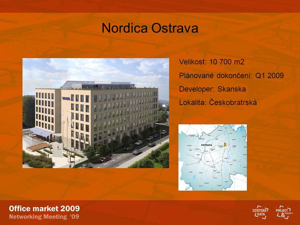 Nordica Ostrava 5 Velikost: 10 700 m2 Plánované dokončení: Q1 2009 Developer: Skanska Lokalita: Českobratrská