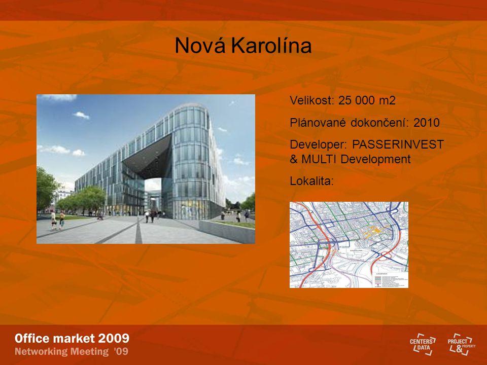 Nová Karolína Velikost: 25 000 m2 Plánované dokončení: 2010 Developer: PASSERINVEST & MULTI Development Lokalita: