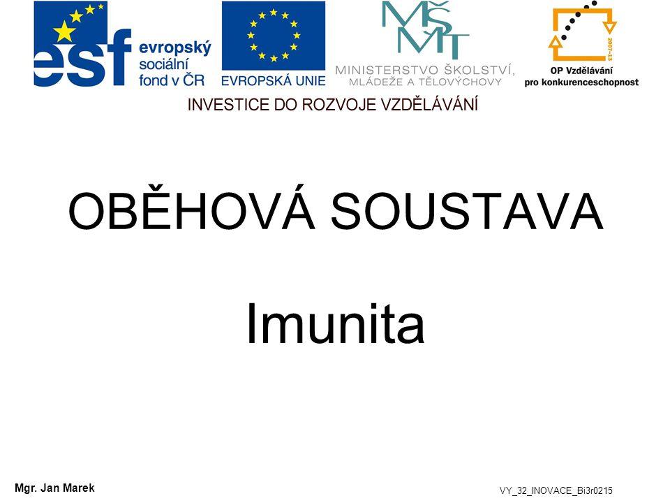 OBĚHOVÁ SOUSTAVA Imunita VY_32_INOVACE_Bi3r0215 Mgr. Jan Marek
