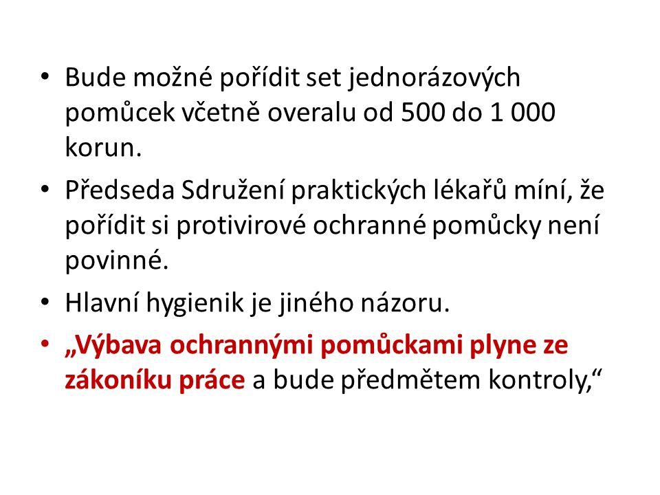 Bude možné pořídit set jednorázových pomůcek včetně overalu od 500 do 1 000 korun. Předseda Sdružení praktických lékařů míní, že pořídit si protivirov