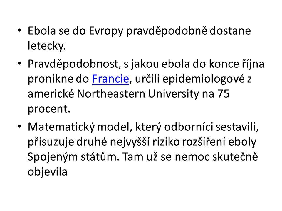 Ebola se do Evropy pravděpodobně dostane letecky. Pravděpodobnost, s jakou ebola do konce října pronikne do Francie, určili epidemiologové z americké