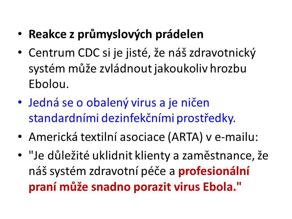 Reakce z průmyslových prádelen Centrum CDC si je jisté, že náš zdravotnický systém může zvládnout jakoukoliv hrozbu Ebolou. Jedná se o obalený virus a