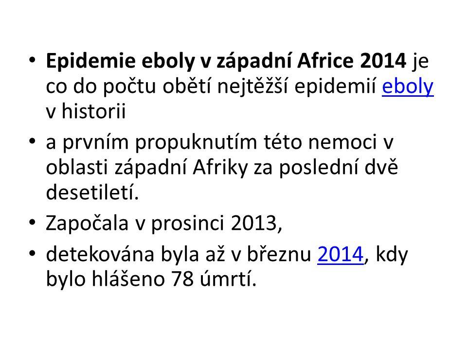 Epidemie eboly v západní Africe 2014 je co do počtu obětí nejtěžší epidemií eboly v historiieboly a prvním propuknutím této nemoci v oblasti západní A