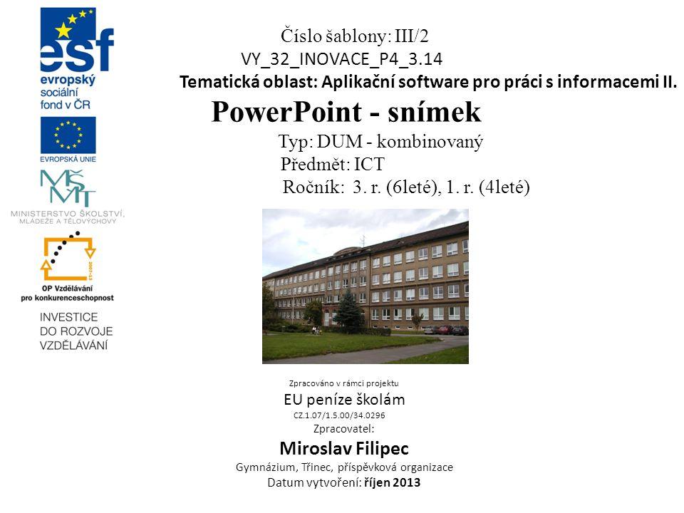 Číslo šablony: III/2 VY_32_INOVACE_P4_3.14 Tematická oblast: Aplikační software pro práci s informacemi II.