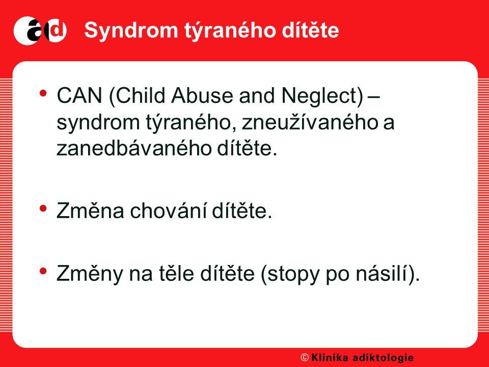 Syndrom týraného dítěte CAN (Child Abuse and Neglect) – syndrom týraného, zneužívaného a zanedbávaného dítěte.