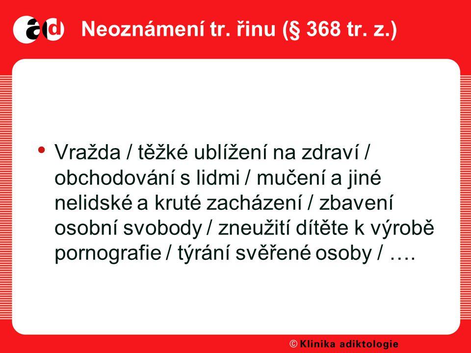 Neoznámení tr.řinu (§ 368 tr.