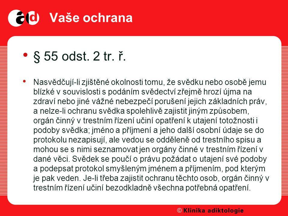 Vaše ochrana § 55 odst.2 tr. ř.