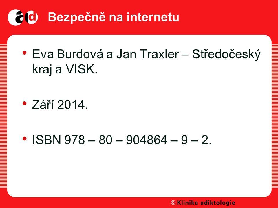 Bezpečně na internetu Eva Burdová a Jan Traxler – Středočeský kraj a VISK.