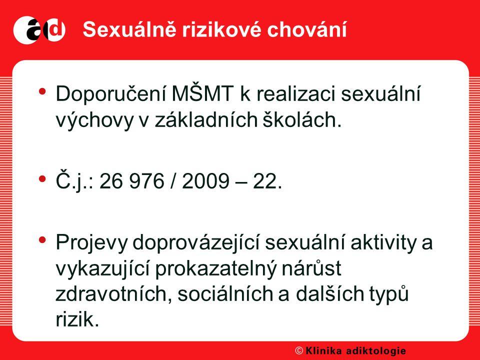 Sexuálně rizikové chování Doporučení MŠMT k realizaci sexuální výchovy v základních školách.