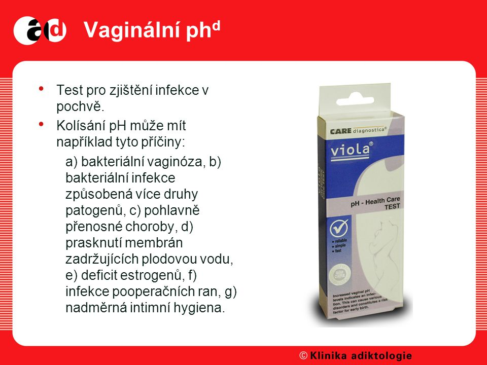 Vaginální ph d Test pro zjištění infekce v pochvě.