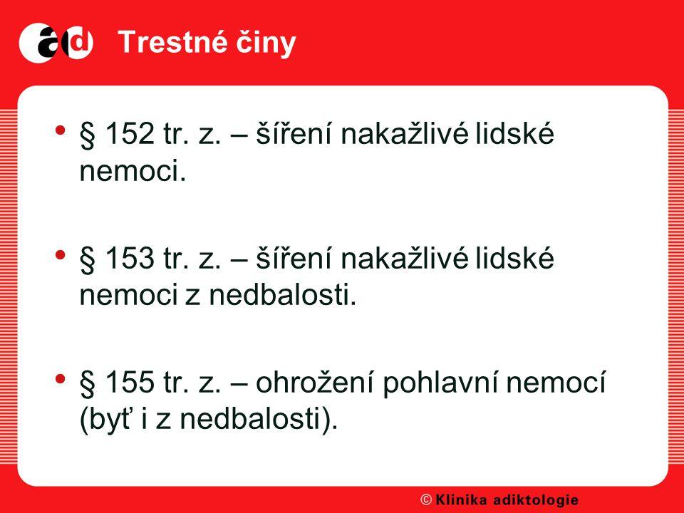 Trestné činy § 152 tr.z. – šíření nakažlivé lidské nemoci.