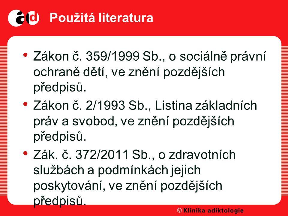Použitá literatura Zákon č.