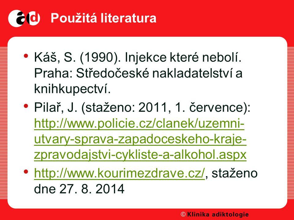 Použitá literatura Káš, S.(1990). Injekce které nebolí.