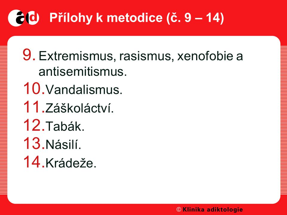 Přílohy k metodice (č.9 – 14) 9. Extremismus, rasismus, xenofobie a antisemitismus.