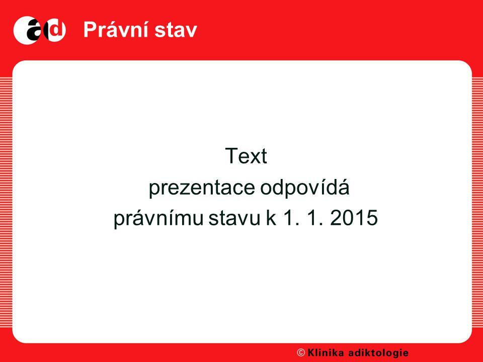 Právní stav Text prezentace odpovídá právnímu stavu k 1. 1. 2015