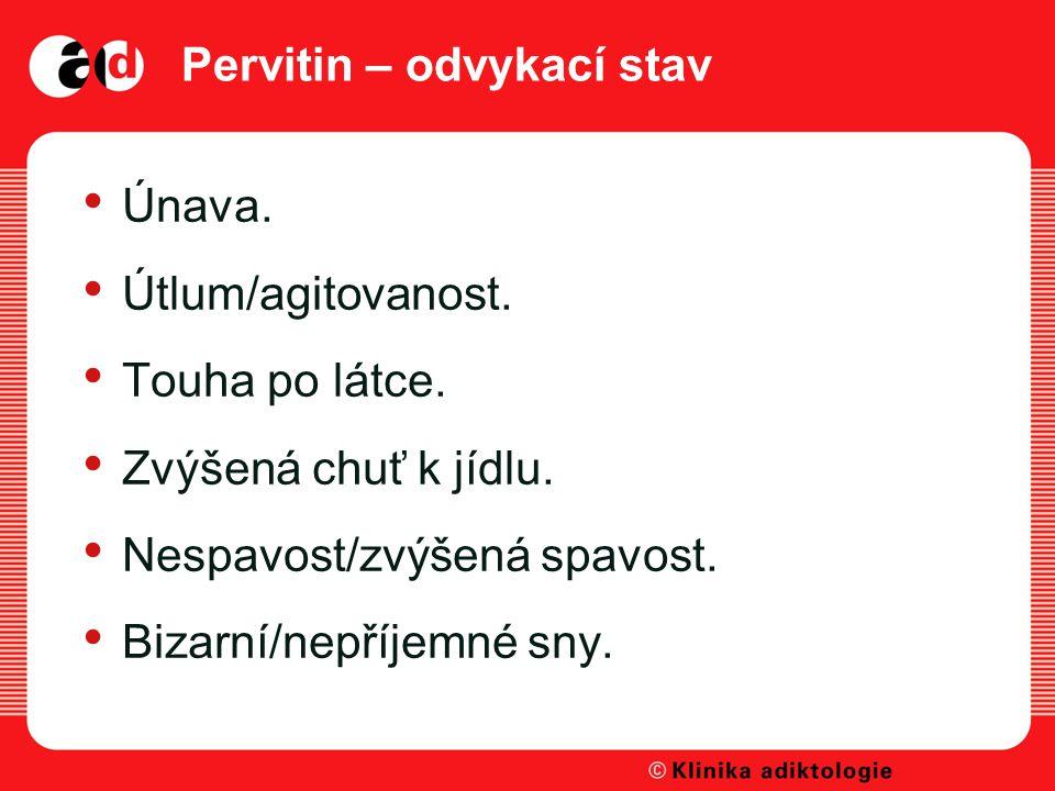 Pervitin – odvykací stav Únava.Útlum/agitovanost.
