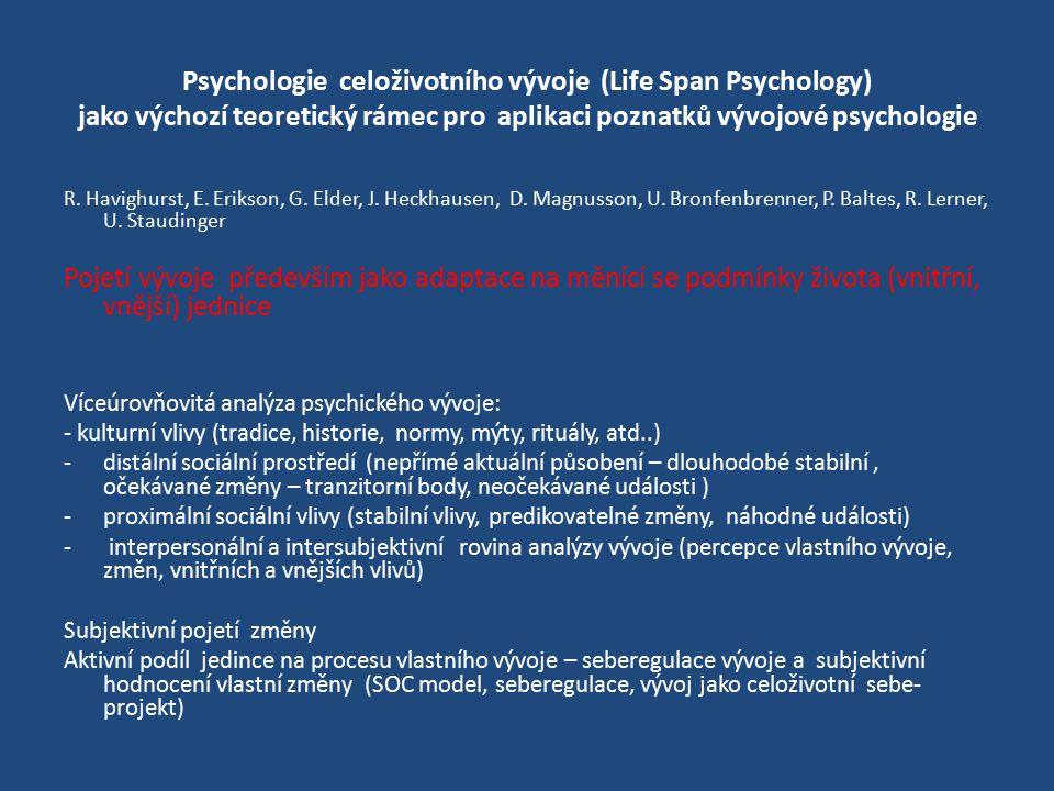 Psychologie celoživotního vývoje (Life Span Psychology) jako výchozí teoretický rámec pro aplikaci poznatků vývojové psychologie R.