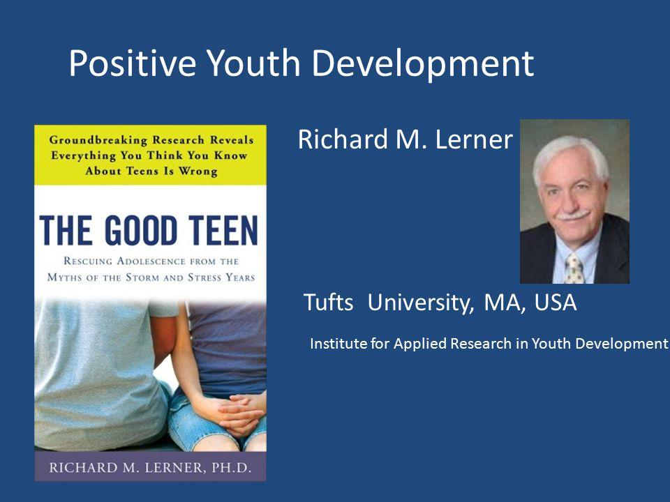 Positive Youth Development Richard M.
