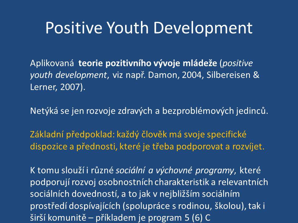 Aplikovaná teorie pozitivního vývoje mládeže (positive youth development, viz např.