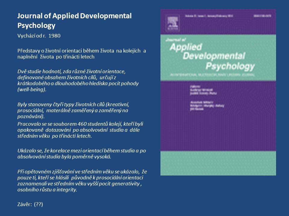 Journal of Applied Developmental Psychology Vychází od r. 1980 Představy o životní orientaci během života na kolejích a naplnění života po třinácti le